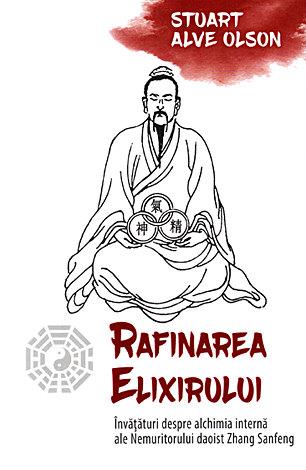 Rafinarea Elixirului - Invataturi despre alchimia interna ale Nemuritorului daoist Zhang Sanfeng [0]