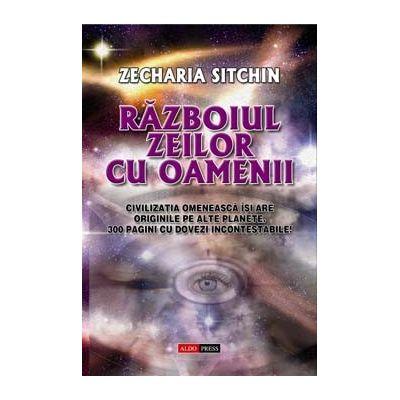 Razboiul zeilor cu oamenii de Zecharia Sitchin [0]