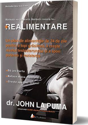 Realimentare. Un plan de alimentatie de 24 de zile pentru a topi grasimea, a creste nivelul testosteronului si a spori puterea si rezistenta de John La Puma 0