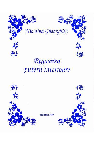 Regasirea puterii interioare de Niculina Gheorghita 0
