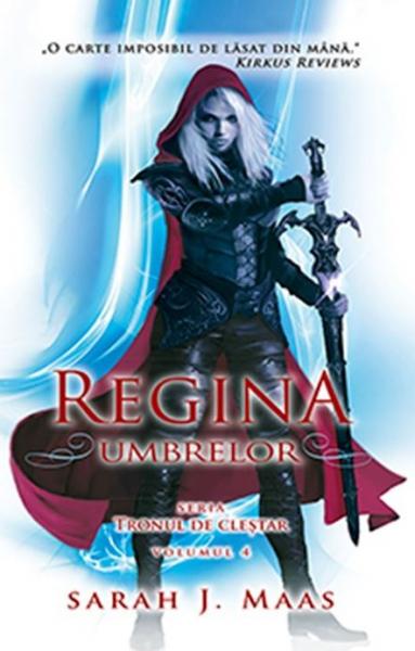 Regina umbrelor. Seria Tronul de clestar. Vol.4 0