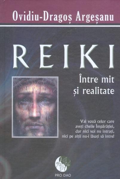 Reiki Intre Mit Si Realitate de Ovidiu-Dragos Argesanu [0]
