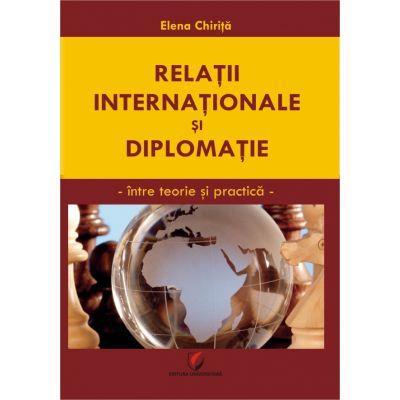 Relatii internationale si diplomatice de Elena Chirita [0]