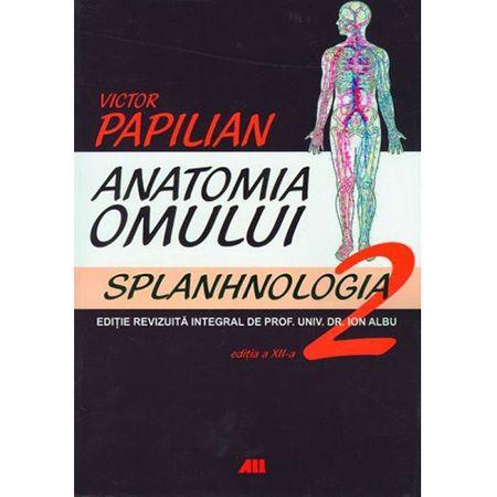 Anatomia omului Vol 2: Splanhnologia de Victor Papilian 0