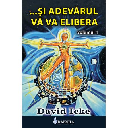 ...Si Adevarul Va Va Elibera Vol.1 de David Icke 0