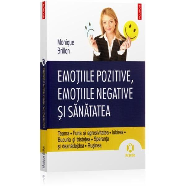 Emotiile pozitive, emotiile negative si sanatatea 0