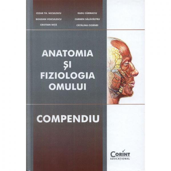Anatomia si fiziologia omului compendiu de Cezar Th. Niculescu, B. Voiculescu, C. Nita, R. Carmaciu, C. Salavastru, C. Ciornei 1