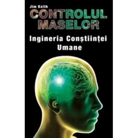 Controlul Maselor -Ingineria Constiintei Umane de Jim Kieth 0