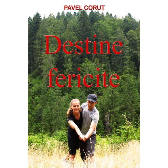 Destine fericite de Pavel Corut 0