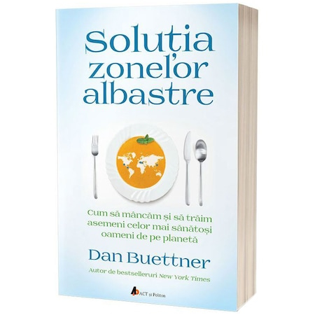Solutia zonelor albastre de Dan Buettner [0]