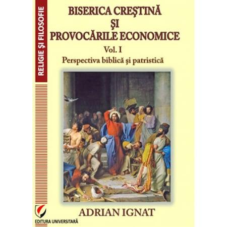 Biserica crestina si provocarile economice de Adrian Ignat [0]