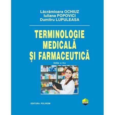Terminologie medicala si farmaceutica ed.2 de Iuliana Popovici, Lacramioara Ochiuz, Dumitru Lupuleasa 0
