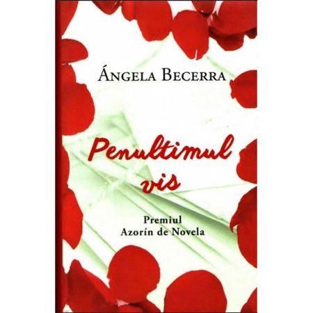 Penultimul vis de Angela Becerra 0