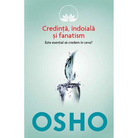 Osho - Vol 3 - Credinta, indoiala si fanatism 0