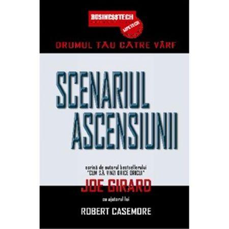 Scenariul Ascensiunii - Drumul Tau Catre Varf de Joe Girard 0