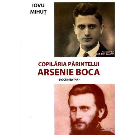 Copilaria Parintelui Arsenie Boca de Iovu Mihut 0
