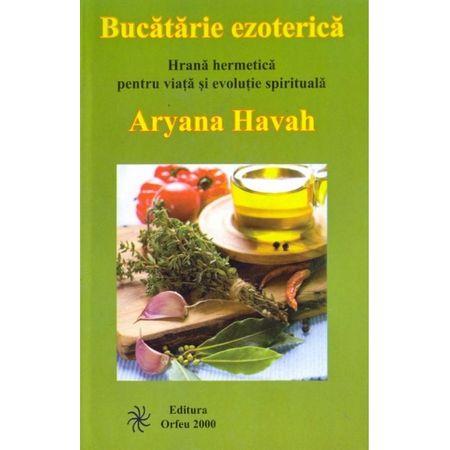 Bucatarie Ezoterica de Aryana Havan [0]