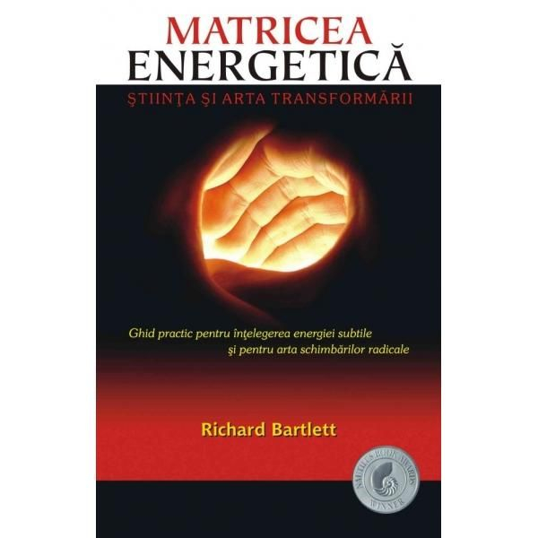 Matricea Energetica. Stiinta si arta transformarii 0