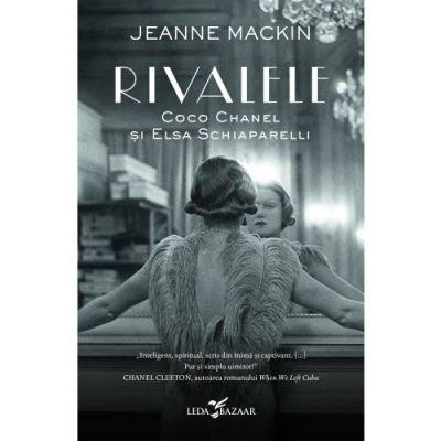 Rivalele. Coco Chanel si Elsa Schiaparelli de Jeanne Mackin [0]