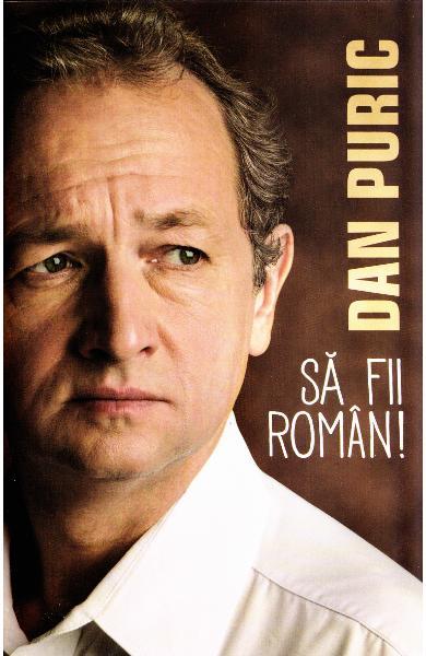 Sa fii roman! de Dan Puric 0