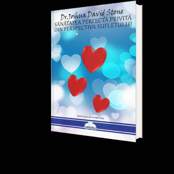 Sanatatea Perfecta Privita din Perspectiva Sufletului de Dr. Joshua David [0]