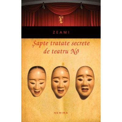Sapte tratate secrete de teatru No de ZEAMI [0]