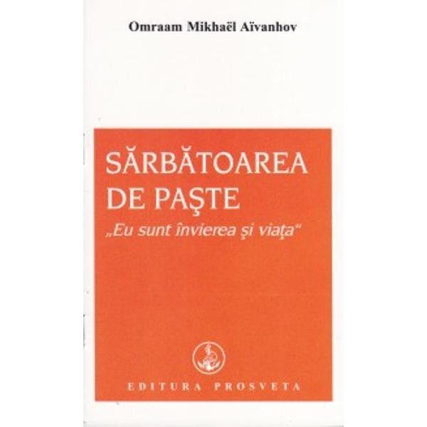 Sarbatoarea de Paste de Omraam Mikhael Aivanhov 0