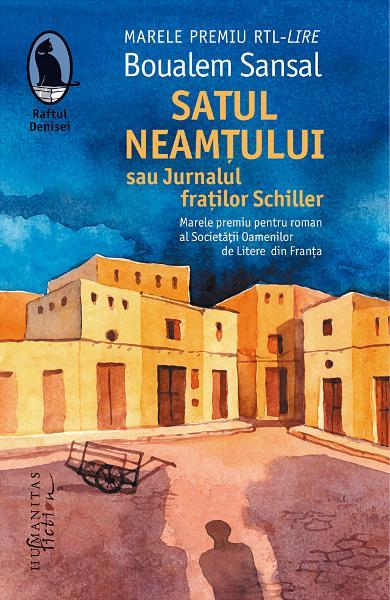 Satul neamtului sau Jurnalul fratilor de Schiller Boualem Sansal 0