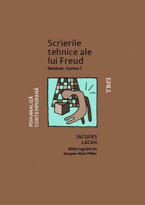 Scrierile tehnice ale lui Freud. Seminar. Cartea I de Jacques Lacan 0