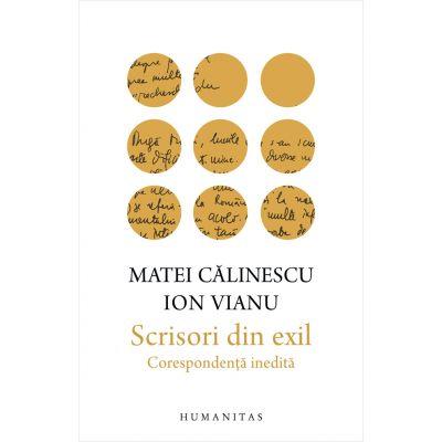 scrisori din exil corespondenta inedita de ion vianu, matei calinescu, [0]