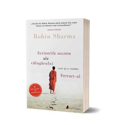 Scrisorile secrete ale calugarului care si-a vandut Ferrari-ul de Robin Sharma [0]