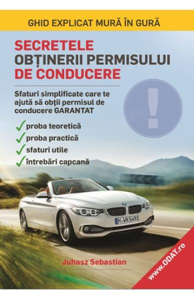 Secretele obtinerii permisului de conducere de Juhasz Sebastian 0