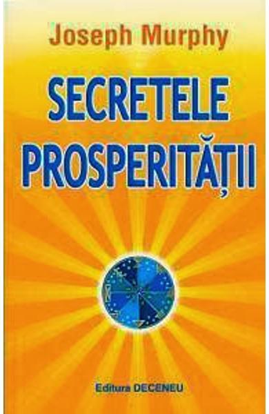 Secretele prosperitatii de Joseph Murphy 0