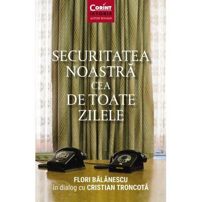 Securitatea noastra cea de toate zilele de Flori Balanescu [0]