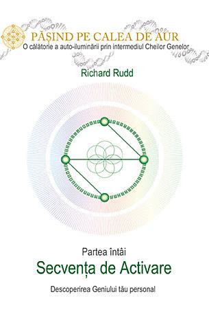 Cheia genelor: calea de aur - secventa de activare de Richard Rudd 0