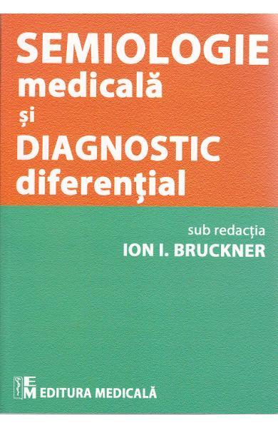 Semiologie medicala si diagnostic diferential de Ion I. Bruckner 0