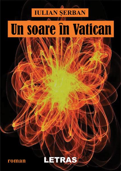 Un soare in Vatican de Iulian Serban [0]