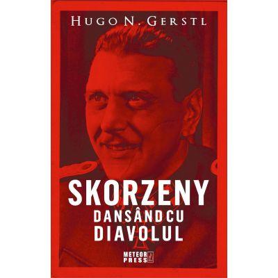 Skorzeny. Dansand cu Diavolul de Hugo N. Gerstl 0