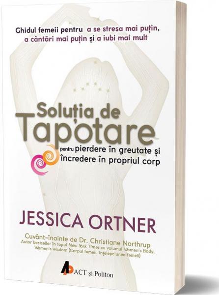 Solutia de tapotare pentru pierdere in greutate si incredere in propriul corp. Slabeste cu puterea mintii! de Jessica Ortner 0