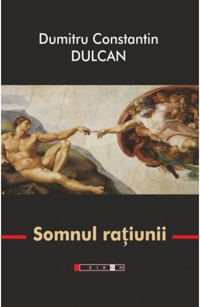 Somnul ratiunii de Dumitru Constantin Dulcan 0