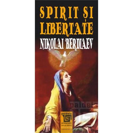 Spirit si libertate de Nikolai Berdiaev 0