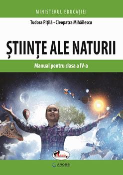 Stiinte ale naturii . Manual pentru clasa a IV-a de Tudora Pitila [0]