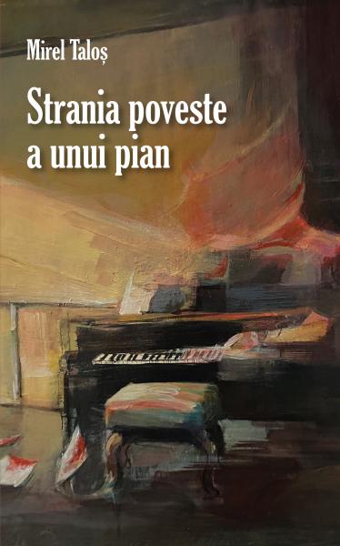 Strania poveste a unui pian de Mirel Talos [0]