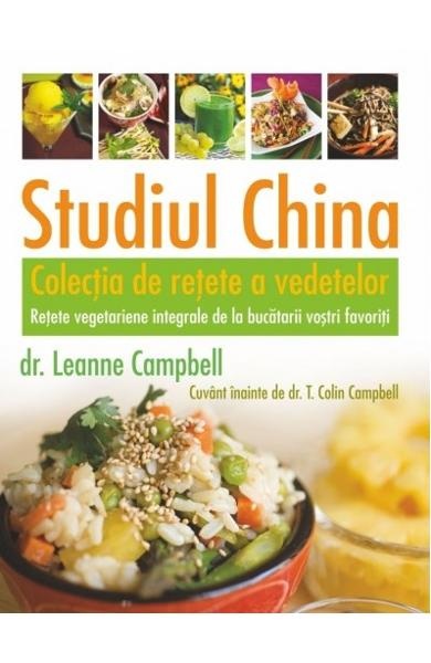 Studiul China. Colectia de retete a vedetelor de Leanne Campbell 0