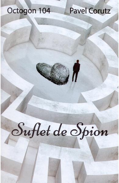 Suflet de spion de Pavel Corutz 0