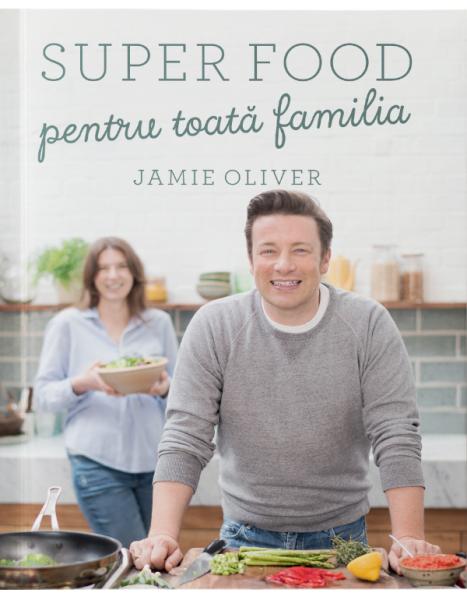 Super food pentru toata familia de Jamie Oliver 0