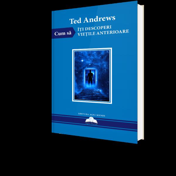 Cum Sa Iti Descoperi Vietile Anterioare de Ted Andrews [0]