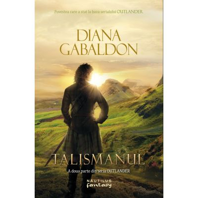 Talismanul (Seria Outlander, partea a II-a) de Diana Gabaldon 0
