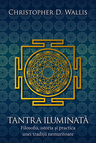 Tantra iluminata - Filosofia, istoria si practica unei traditii nemuritoare 0