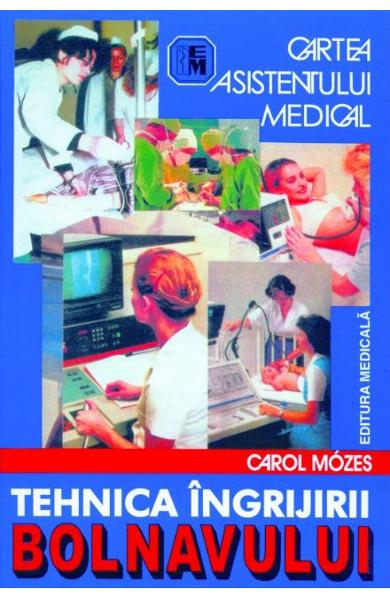 Tehnica ingrijirii bolnavului de Carol Mozes 0